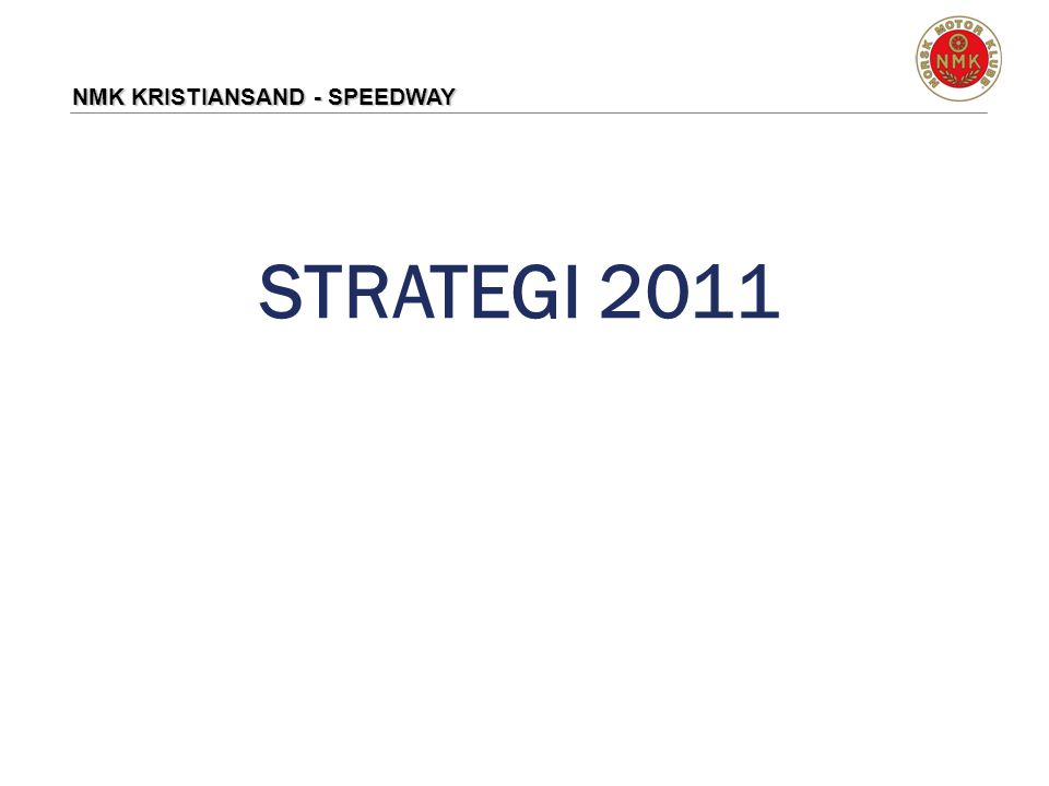 NMK KRISTIANSAND - SPEEDWAY STRATEGI 2011