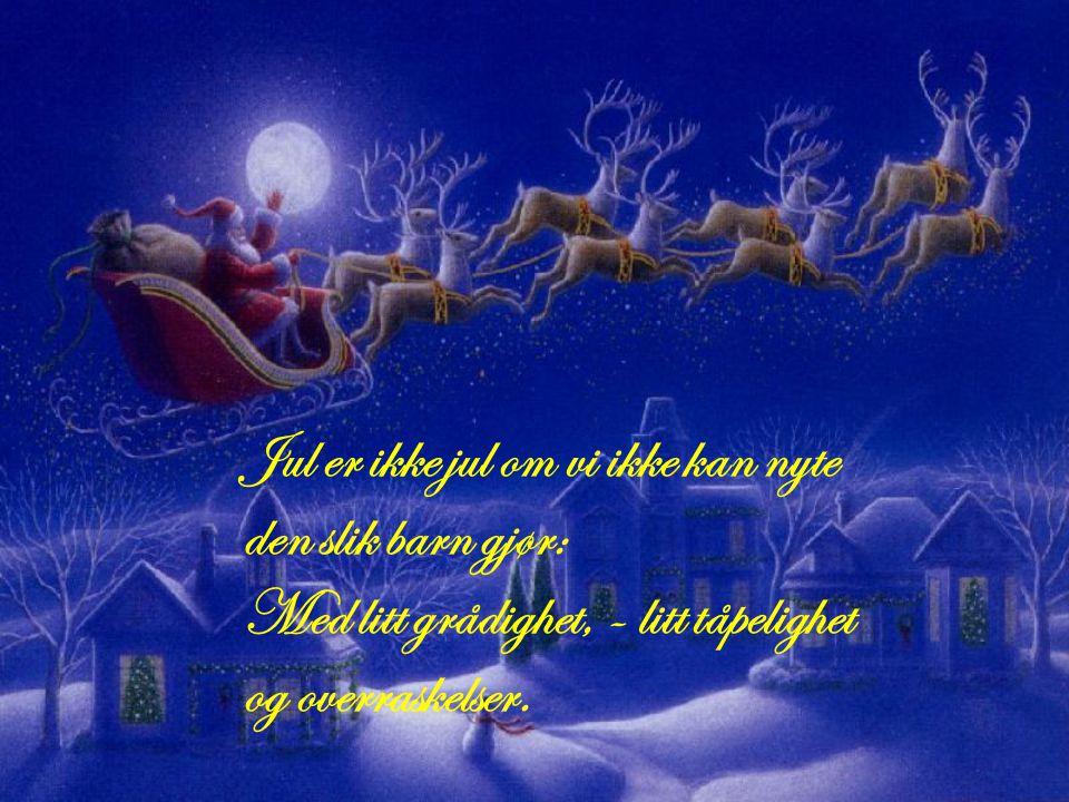 Dypt, dypt lå minnet om julen. Som en brønn - hvor man kunne hente minner i mørketiden.