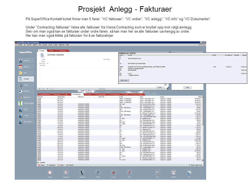 Prosjekt Anlegg - Fakturaer På SuperOffice Kontakt kortet finner man 5 faner VC fakturaer , VC ordrer , VC anlegg , VC info og VC Dokumenter .