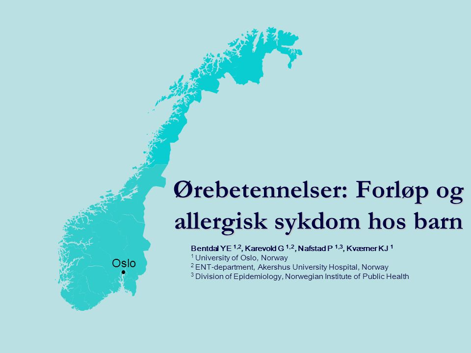 1 Bentdal YE 1,2, Karevold G 1,2, Nafstad P 1,3, Kværner KJ 1 1 University of Oslo, Norway 2 ENT-department, Akershus University Hospital, Norway 3 Di