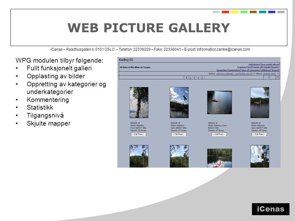 iCenas – Raadhusgaten 4, 0151 OSLO – Telefon: 22336229 – Faks: 22338041 – E-post: information.centre@icenas.com WEB PICTURE GALLERY WPG modulen tilbyr