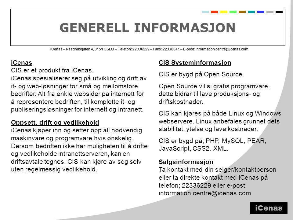 iCenas – Raadhusgaten 4, 0151 OSLO – Telefon: 22336229 – Faks: 22338041 – E-post: information.centre@icenas.com GENERELL INFORMASJON iCenas CIS er et produkt fra iCenas.