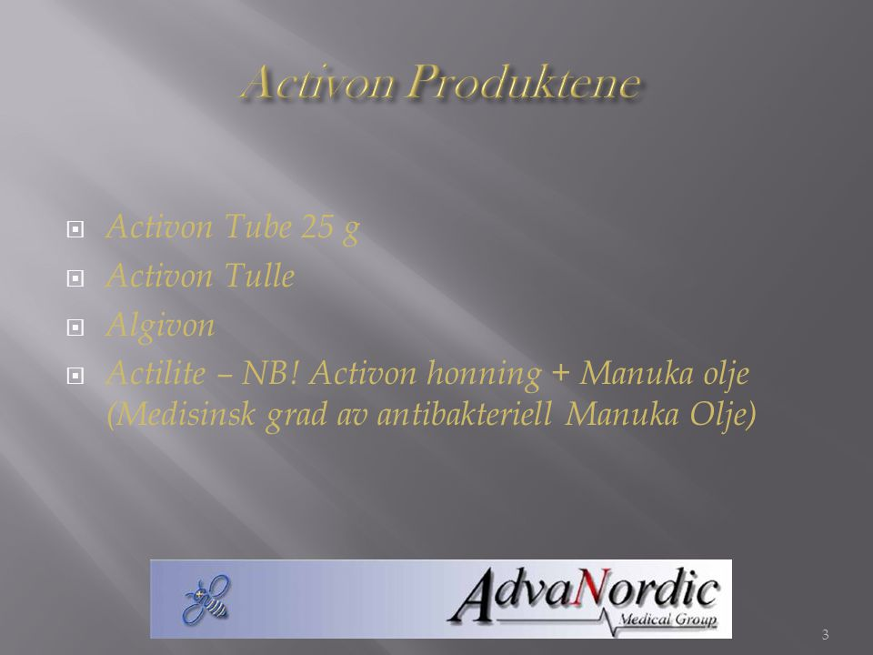  Activon Tube 25 g  Activon Tulle  Algivon  Actilite – NB! Activon honning + Manuka olje (Medisinsk grad av antibakteriell Manuka Olje) 3