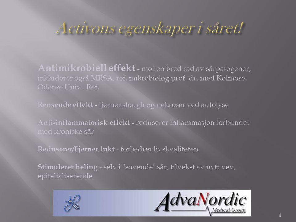 4 Antimikrobiell effekt - mot en bred rad av sårpatogener, inkluderer også MRSA, ref. mikrobiolog prof. dr. med Kolmose, Odense Univ. Ref. Rensende ef