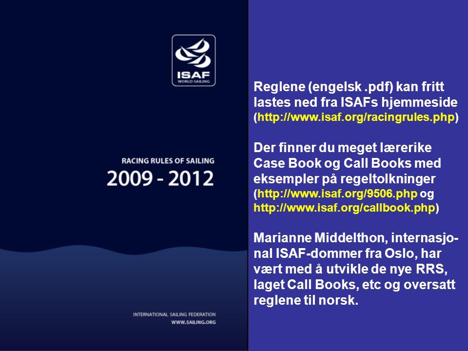 Animasjoner av utvalgte deler av Kappseilingsreglene 2009-2012 (Inkludert endringer gjeldende fra 1. januar 2010) Torgrim Log (NOR954.blogspot.com)