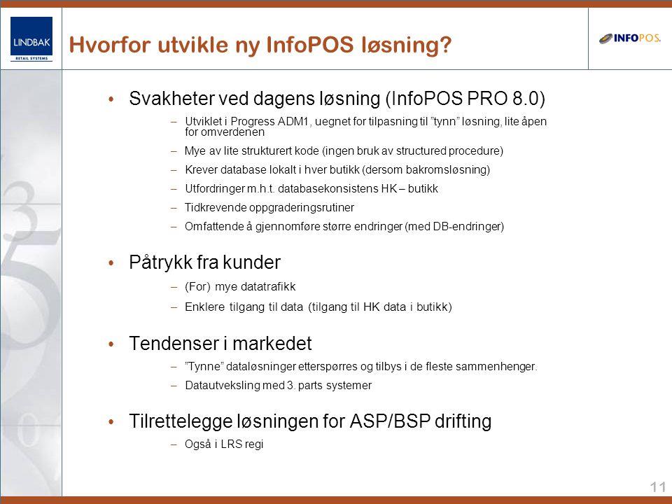11 Hvorfor utvikle ny InfoPOS løsning.