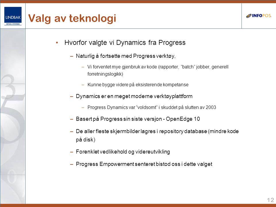 12 Valg av teknologi • Hvorfor valgte vi Dynamics fra Progress –Naturlig å fortsette med Progress verktøy, –Vi forventet mye gjenbruk av kode (rapporter, batch jobber, generell forretningslogikk) –Kunne bygge videre på eksisterende kompetanse –Dynamics er en meget moderne verktøyplattform –Progress Dynamics var voldsomt i skuddet på slutten av 2003 –Basert på Progress sin siste versjon - OpenEdge 10 –De aller fleste skjermbilder lagres i repository database (mindre kode på disk) –Forenklet vedlikehold og videreutvikling –Progress Empowerment senteret bistod oss i dette valget