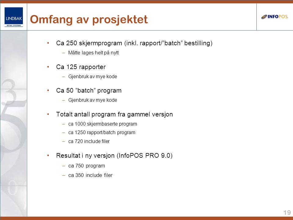 19 Omfang av prosjektet • Ca 250 skjermprogram (inkl.