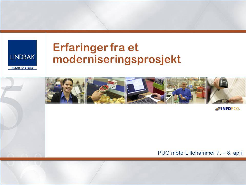 Erfaringer fra et moderniseringsprosjekt PUG møte Lillehammer 7. – 8. april