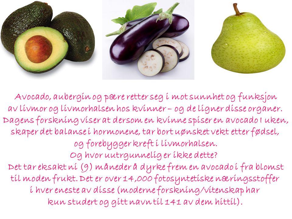 Avocado, aubergin og pære retter seg i mot sunnhet og funksjon av livmor og livmorhalsen hos kvinner – og de ligner disse organer.