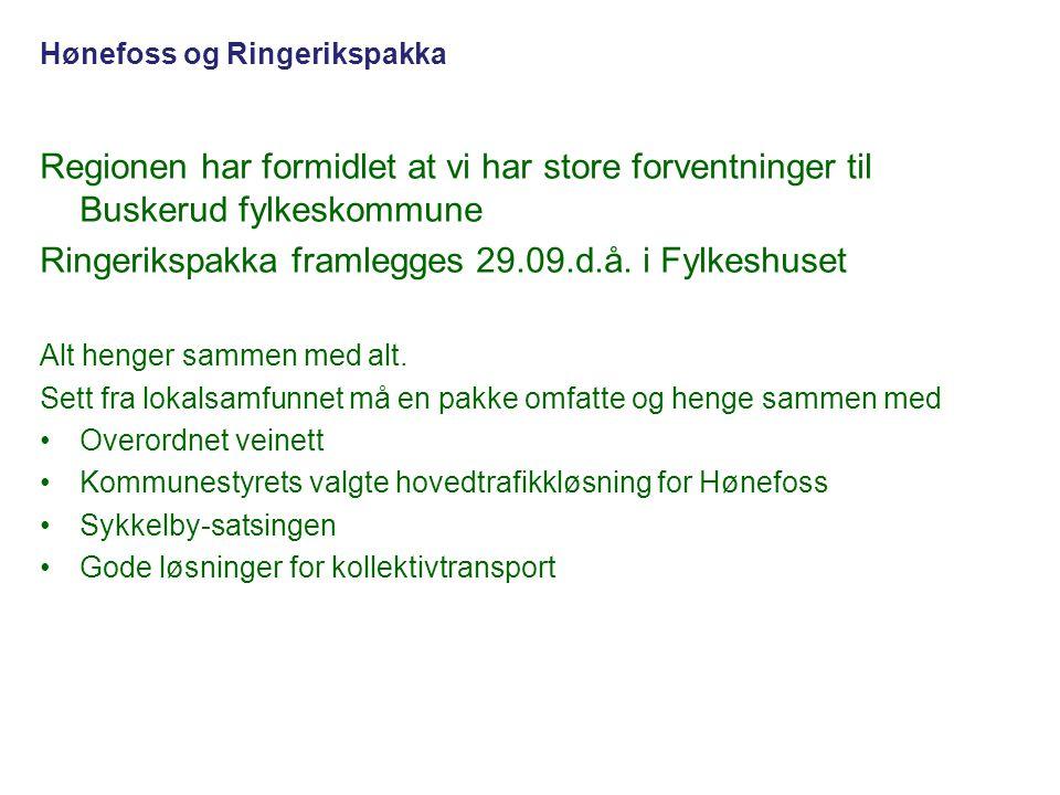 Regionen har formidlet at vi har store forventninger til Buskerud fylkeskommune Ringerikspakka framlegges 29.09.d.å. i Fylkeshuset Alt henger sammen m