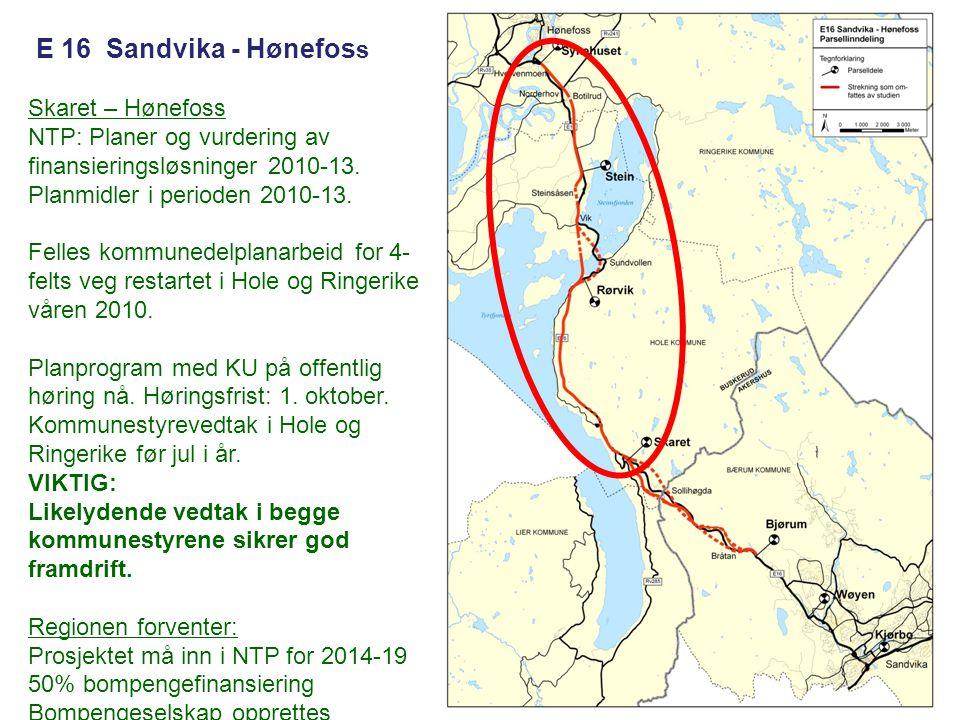 E 16 Sandvika - Hønefos s Skaret – Hønefoss NTP: Planer og vurdering av finansieringsløsninger 2010-13. Planmidler i perioden 2010-13. Felles kommuned