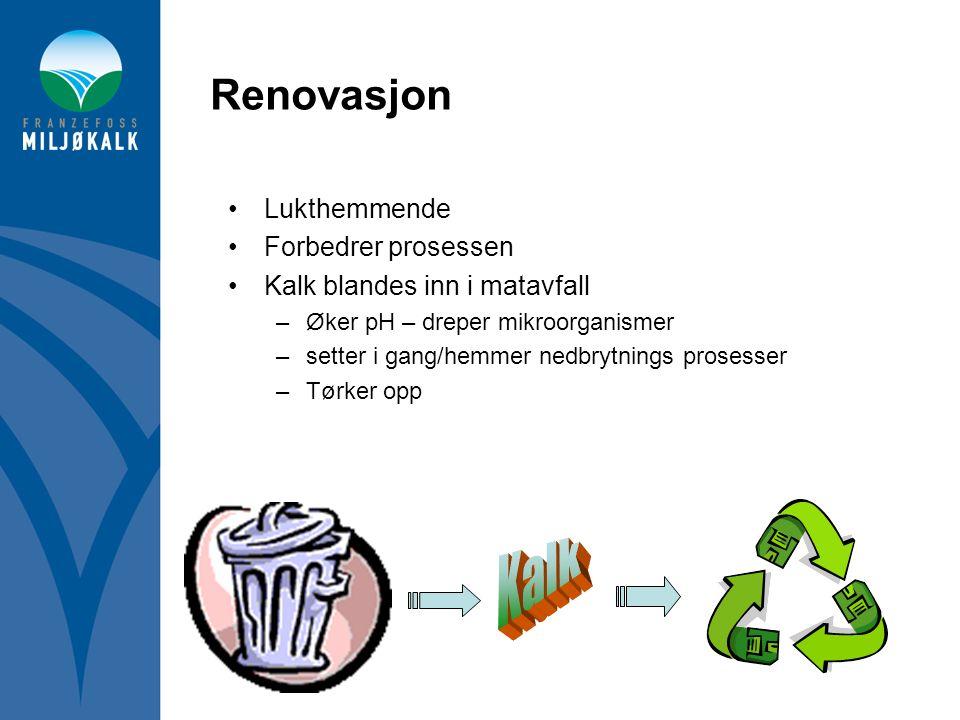 Renovasjon •Lukthemmende •Forbedrer prosessen •Kalk blandes inn i matavfall –Øker pH – dreper mikroorganismer –setter i gang/hemmer nedbrytnings prose