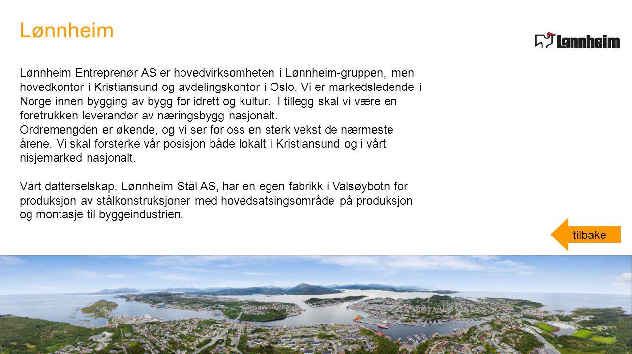 Lønnheim Entreprenør AS er hovedvirksomheten i Lønnheim-gruppen, men hovedkontor i Kristiansund og avdelingskontor i Oslo. Vi er markedsledende i Norg