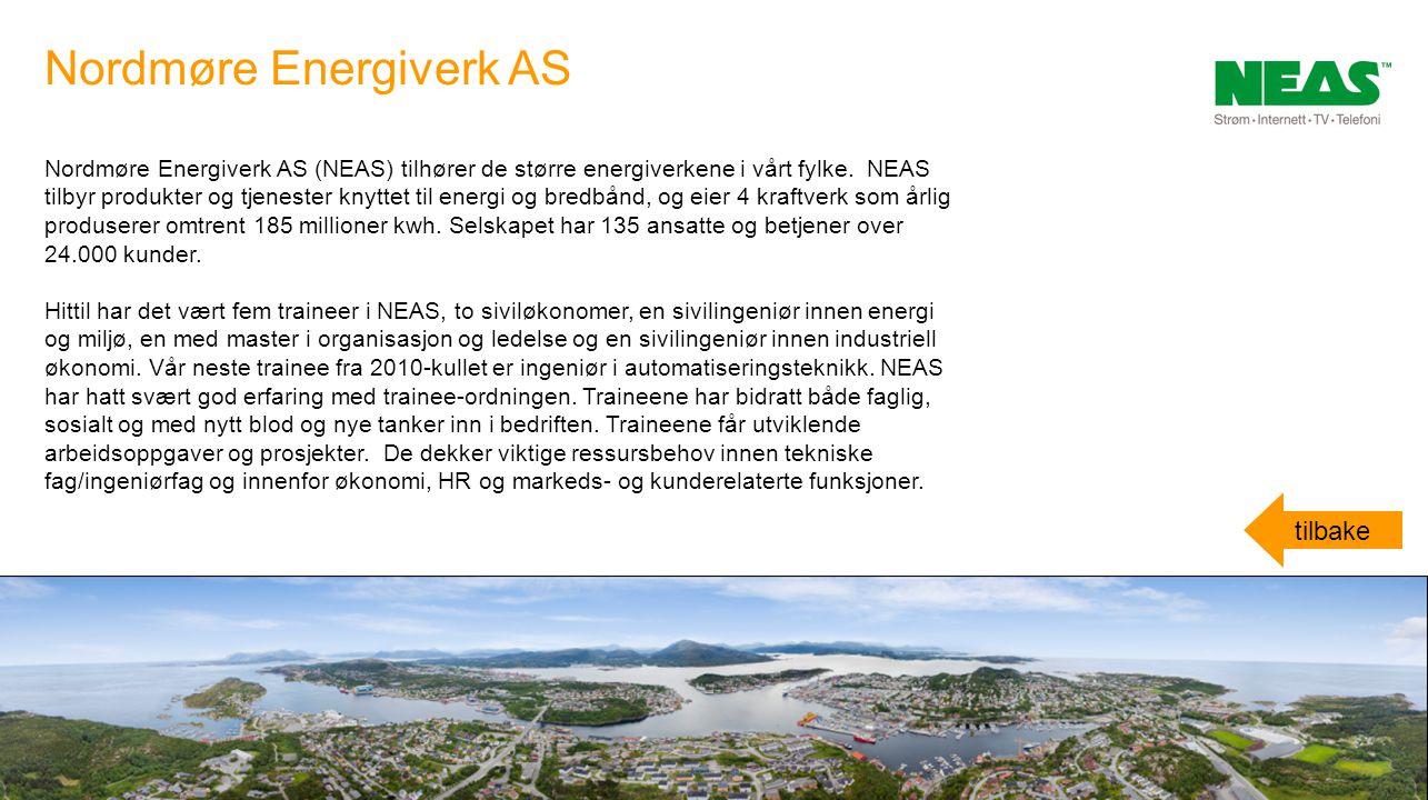 Nordmøre Energiverk AS (NEAS) tilhører de større energiverkene i vårt fylke. NEAS tilbyr produkter og tjenester knyttet til energi og bredbånd, og eie