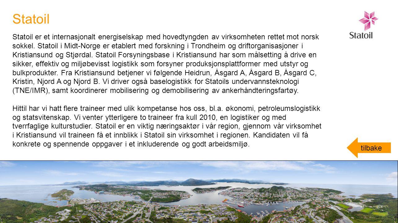 Statoil er et internasjonalt energiselskap med hovedtyngden av virksomheten rettet mot norsk sokkel. Statoil i Midt-Norge er etablert med forskning i