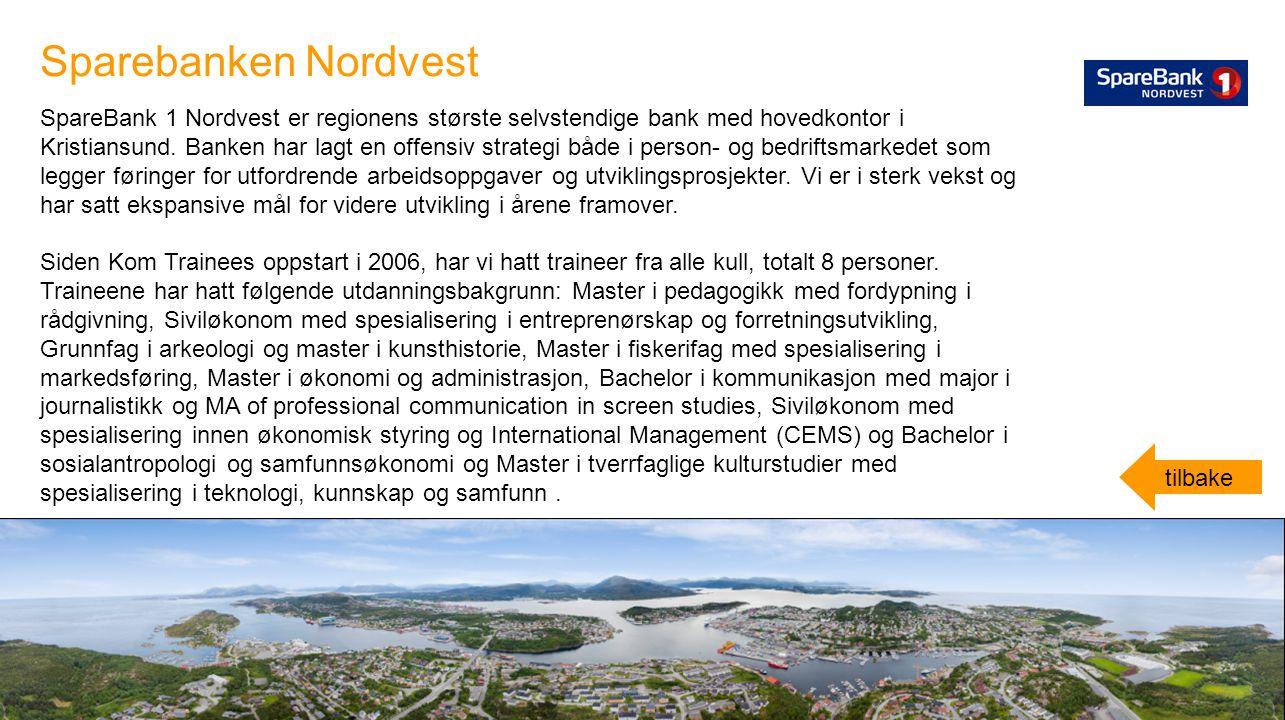SpareBank 1 Nordvest er regionens største selvstendige bank med hovedkontor i Kristiansund. Banken har lagt en offensiv strategi både i person- og bed