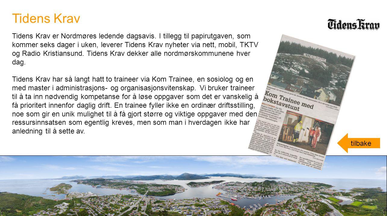 Tidens Krav er Nordmøres ledende dagsavis. I tillegg til papirutgaven, som kommer seks dager i uken, leverer Tidens Krav nyheter via nett, mobil, TKTV