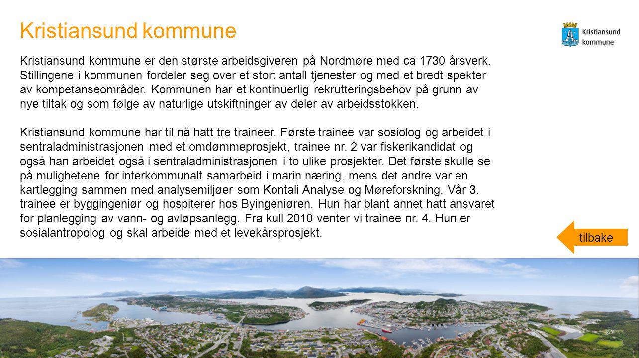 Kristiansund kommune er den største arbeidsgiveren på Nordmøre med ca 1730 årsverk. Stillingene i kommunen fordeler seg over et stort antall tjenester
