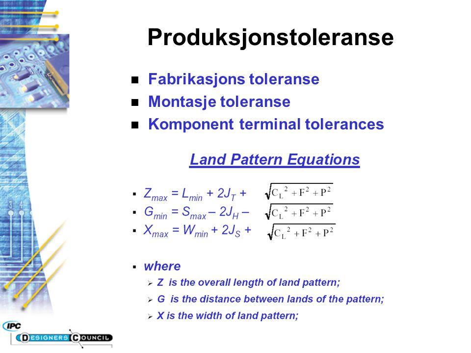 Produksjonstoleranse n Fabrikasjons toleranse n Montasje toleranse n Komponent terminal tolerances