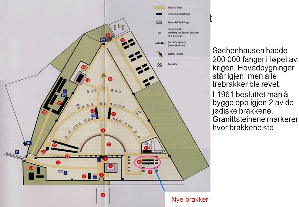 Historien må ikke bli glemt Sachenhausen hadde 200 000 fanger i løpet av krigen. Hovedbygninger står igjen, men alle trebrakker ble revet. I 1961 besl