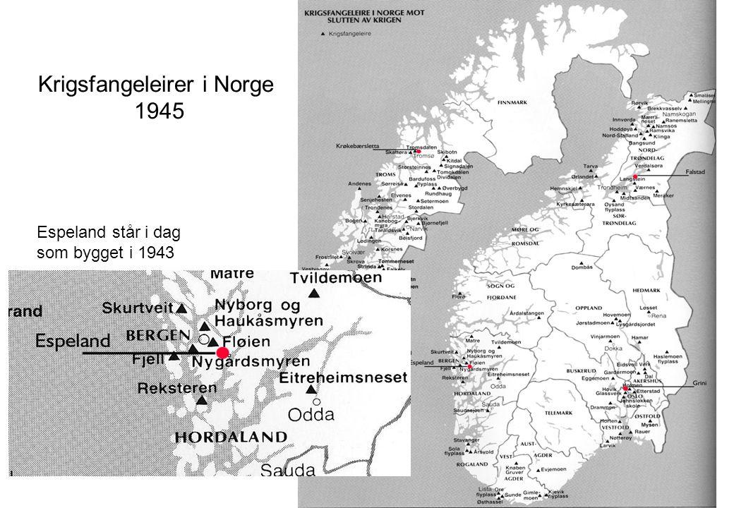 Krigsfangeleirer i Norge 1945 Espeland står i dag som bygget i 1943
