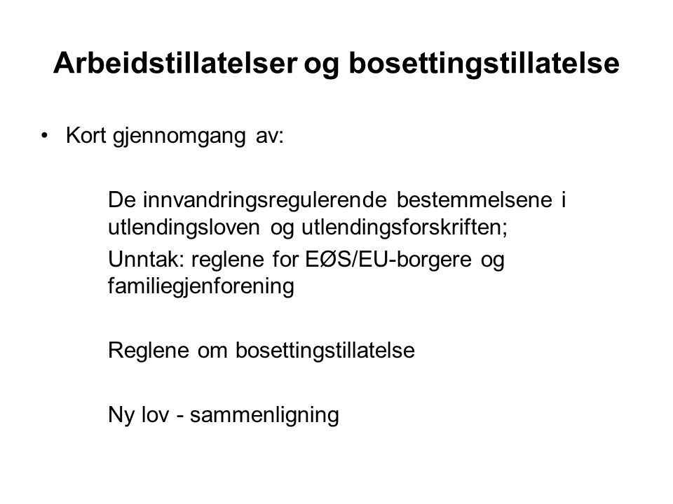 Oppsummering •Problemstilling til ettertanke: •Innbærer forslaget til ny lov vesentlige endringer i innvandringsreguleringen til Norge eller går det i stor grad ut på det samme .