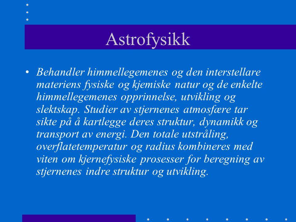 Astrofysikk •Hva er en stjerne.•Hvor kommer den fra.