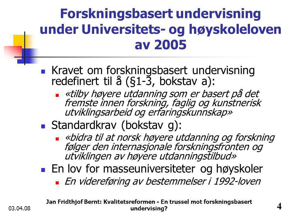 03.04.08 Jan Fridthjof Bernt: Kvalitetsreformen - En trussel mot forskningsbasert undervising.