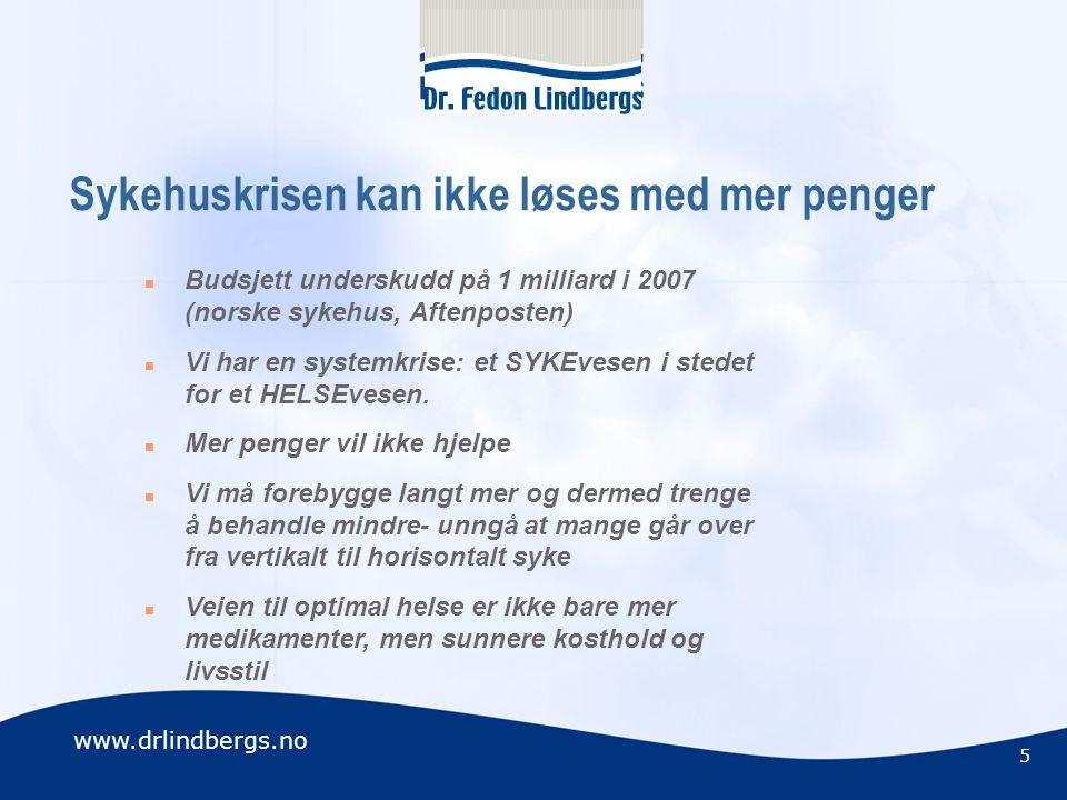 www.drlindbergs.no 96 Hvor godt har vi egentlig av myter?