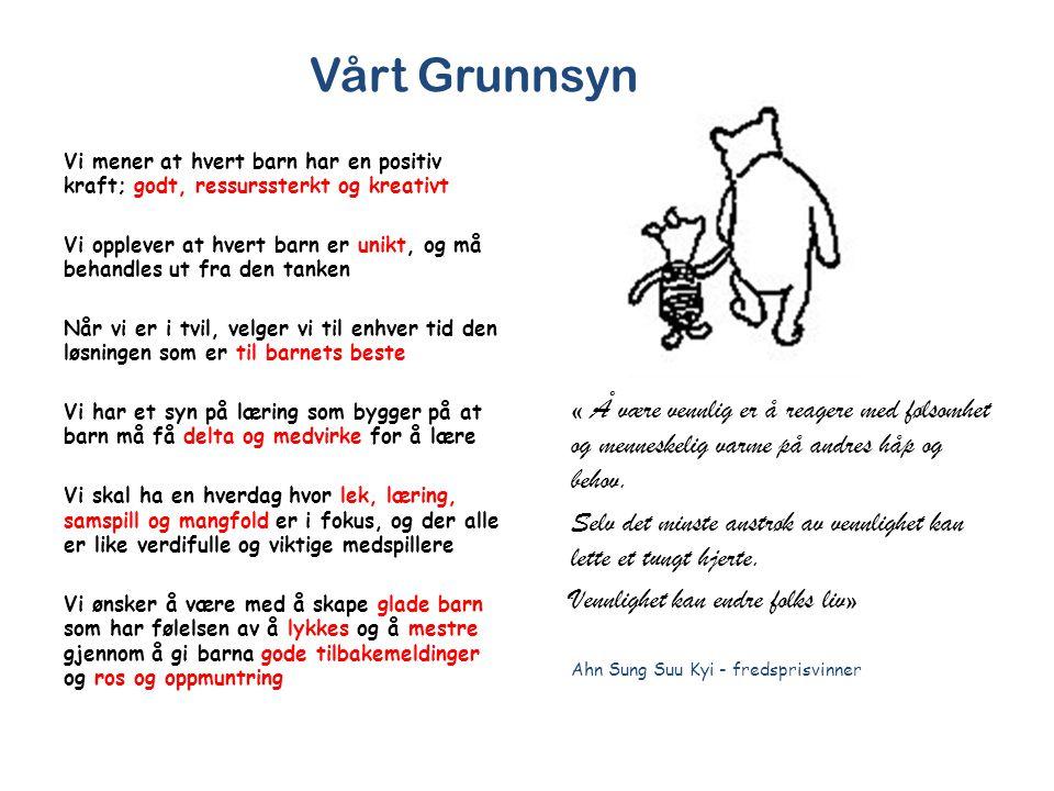 Vårt Grunnsyn « Å være vennlig er å reagere med følsomhet og menneskelig varme på andres håp og behov. Selv det minste anstrøk av vennlighet kan lette