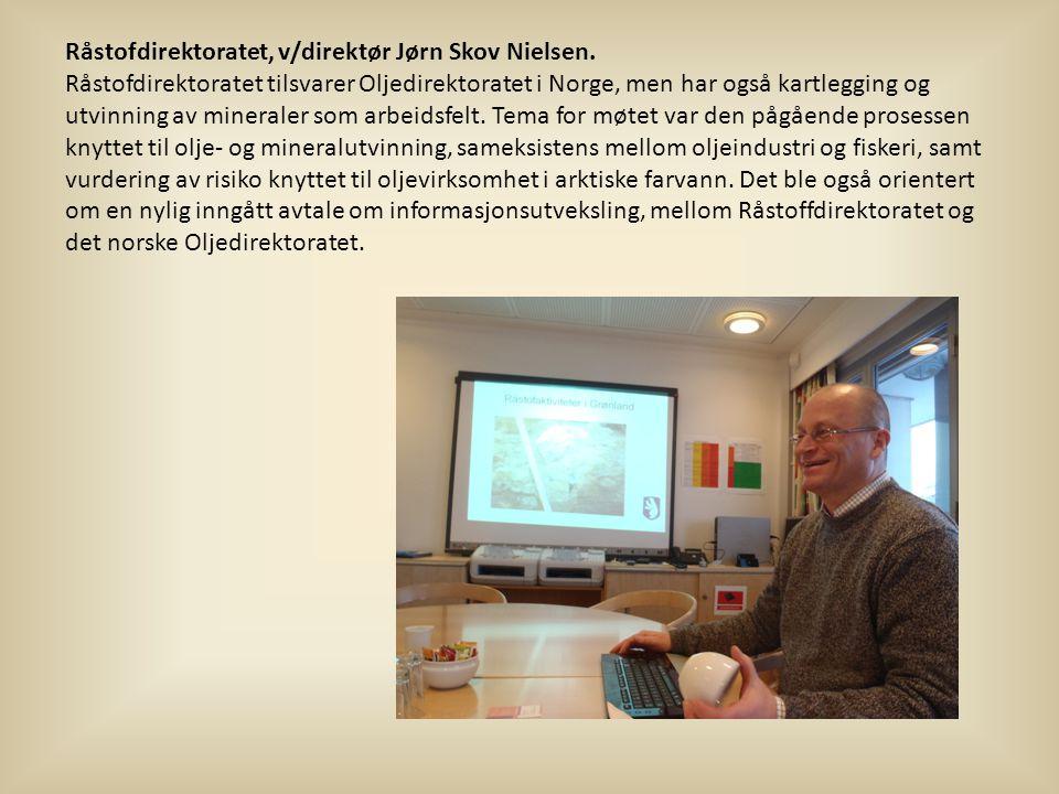 Råstofdirektoratet, v/direktør Jørn Skov Nielsen.
