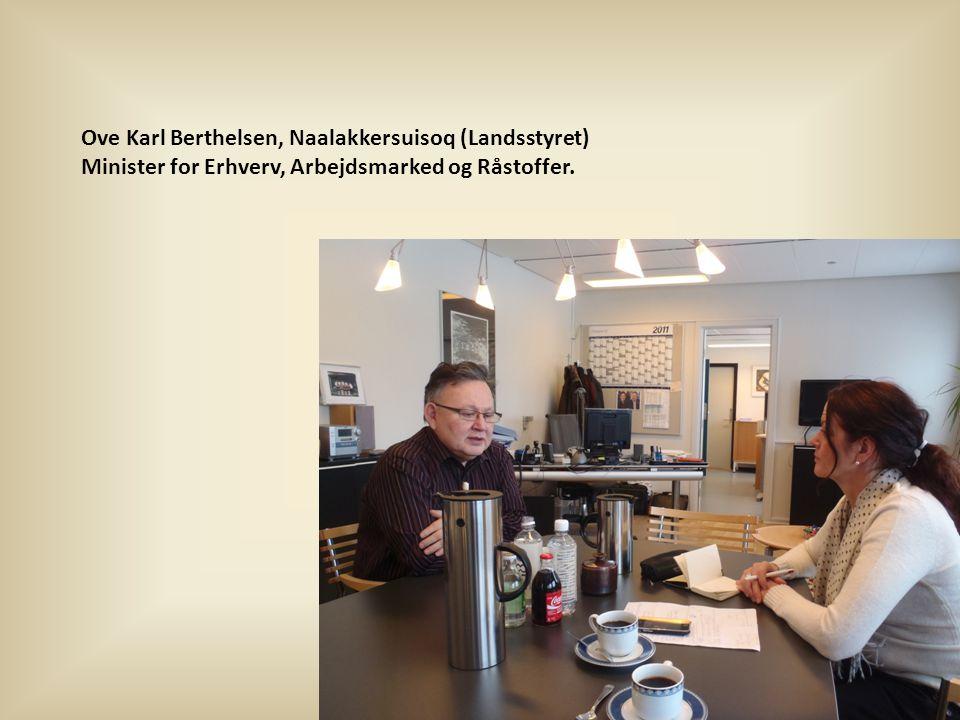 Ove Karl Berthelsen, Naalakkersuisoq (Landsstyret) Minister for Erhverv, Arbejdsmarked og Råstoffer.