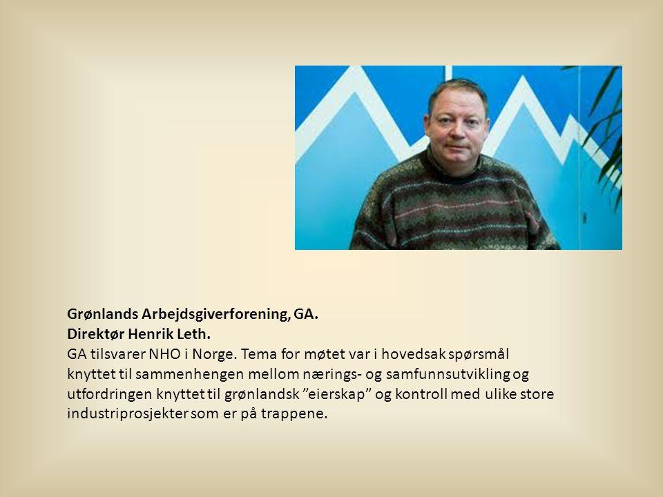 Grønlands Arbejdsgiverforening, GA.Direktør Henrik Leth.
