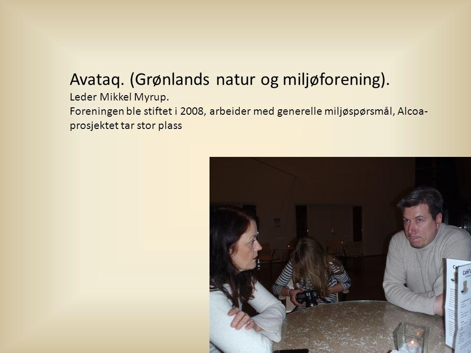 Avataq.(Grønlands natur og miljøforening). Leder Mikkel Myrup.