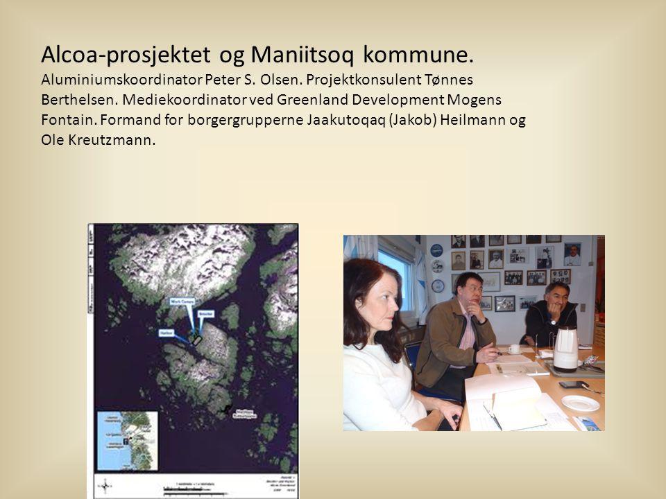 Alcoa-prosjektet og Maniitsoq kommune.Aluminiumskoordinator Peter S.