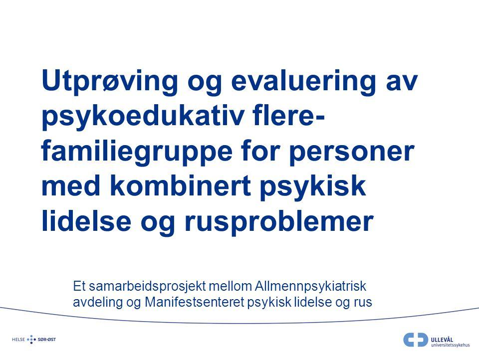 Karin Kjønnøy/Liv Nilsen Bakgrunn •Lang erfaring med psykoedukative flerfamiliegrupper •Langvarig samarbeid med Manifest •Økende antall mennesker med dobbeldiagnose •Ønske om å bidra til integrert behandling