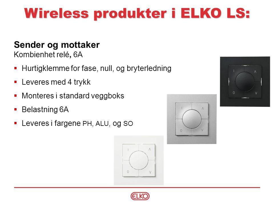 Sender og mottaker Kombienhet relé, 6A  Hurtigklemme for fase, null, og bryterledning  Leveres med 4 trykk  Monteres i standard veggboks  Belastning 6A  Leveres i fargene PH, ALU, og SO Wireless produkter i ELKO LS: