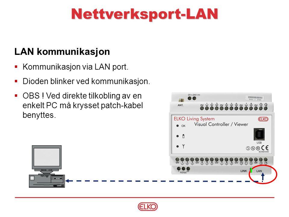 LAN kommunikasjon  Kommunikasjon via LAN port. Dioden blinker ved kommunikasjon.