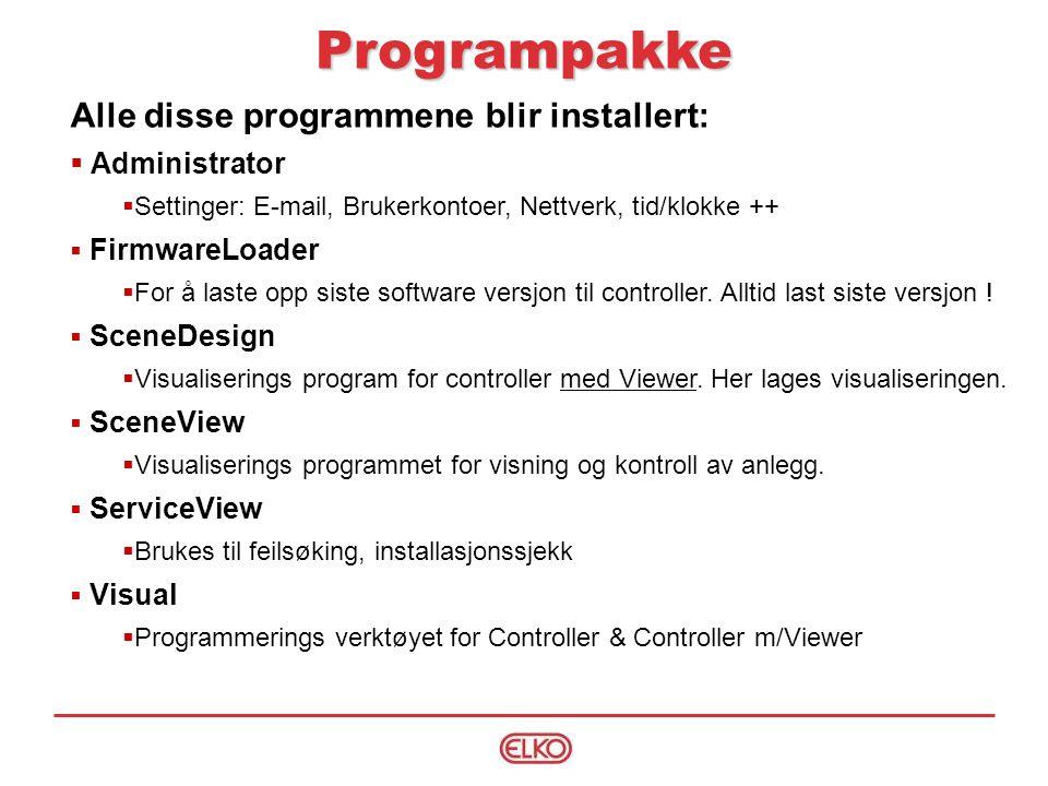 Alle disse programmene blir installert:  Administrator  Settinger: E-mail, Brukerkontoer, Nettverk, tid/klokke ++  FirmwareLoader  For å laste opp siste software versjon til controller.