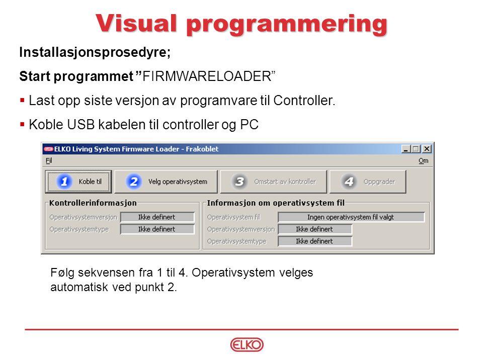 Installasjonsprosedyre; Start programmet FIRMWARELOADER  Last opp siste versjon av programvare til Controller.