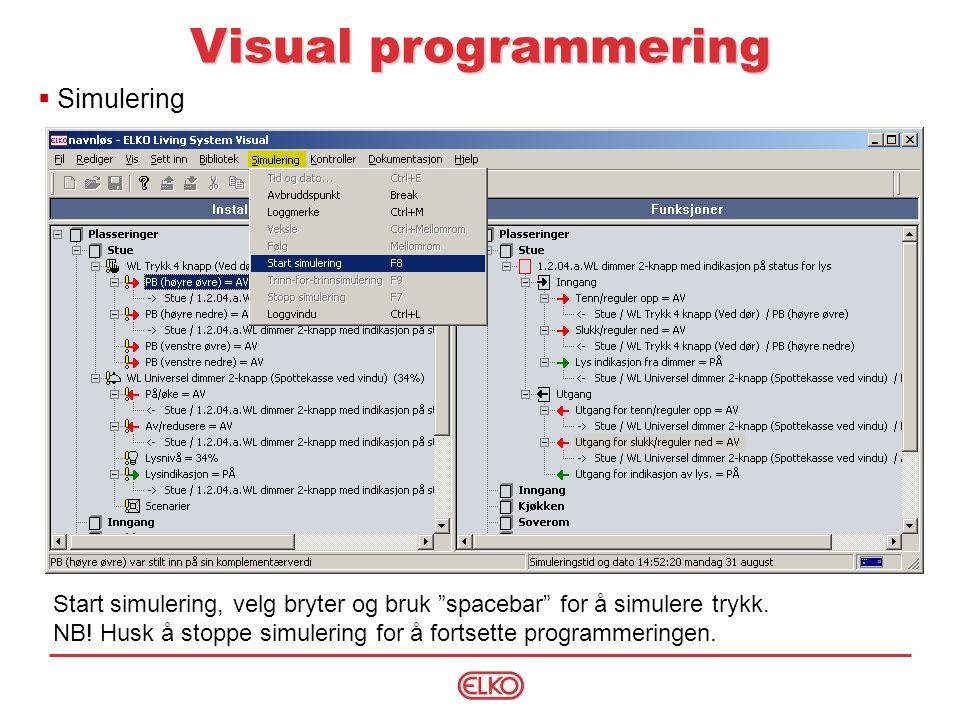 Visual programmering Start simulering, velg bryter og bruk spacebar for å simulere trykk.