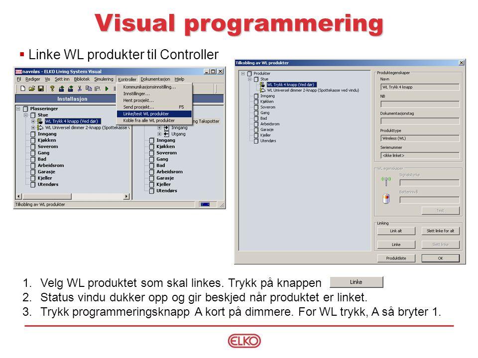 Visual programmering 1.Velg WL produktet som skal linkes.