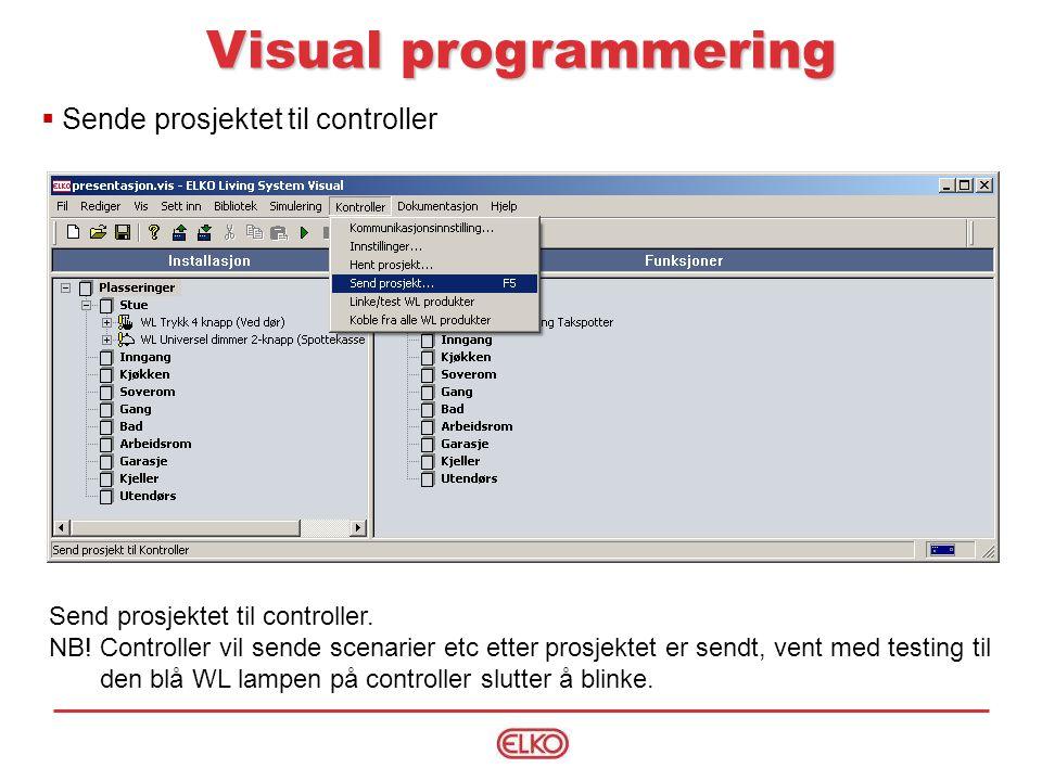Visual programmering Send prosjektet til controller.