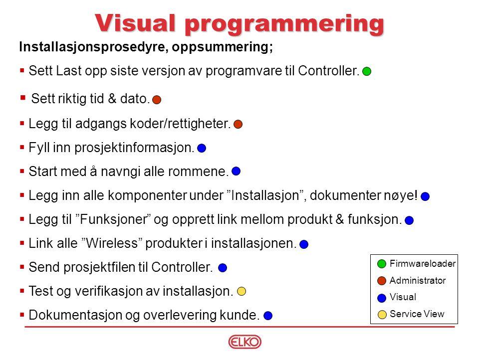 Installasjonsprosedyre, oppsummering;  Sett Last opp siste versjon av programvare til Controller.