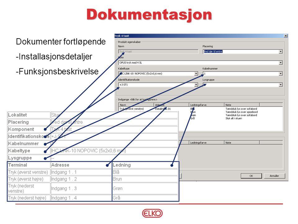 Dokumenter fortløpende -Installasjonsdetaljer -Funksjonsbeskrivelse Dokumentasjon