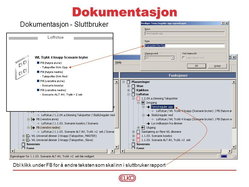 Dokumentasjon Dokumentasjon - Sluttbruker Dbl klikk under FB for å endre teksten som skal inn i sluttbruker rapport