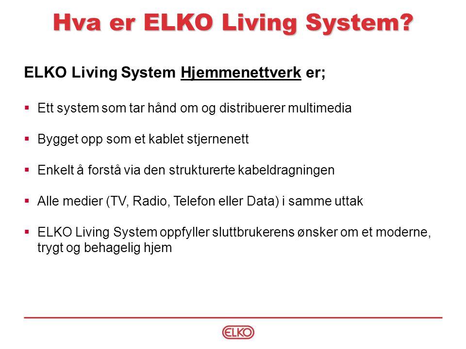 Det eneste systemet på markedet som integrerer disse fire funksjonene i ett design ELKO Living System