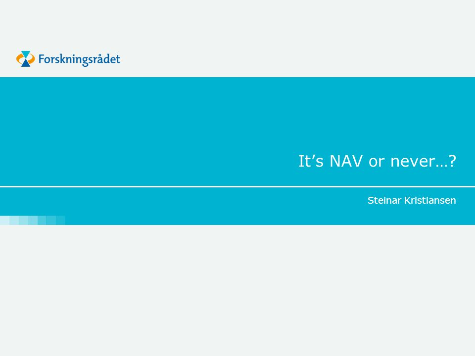 It's NAV or never…? Steinar Kristiansen