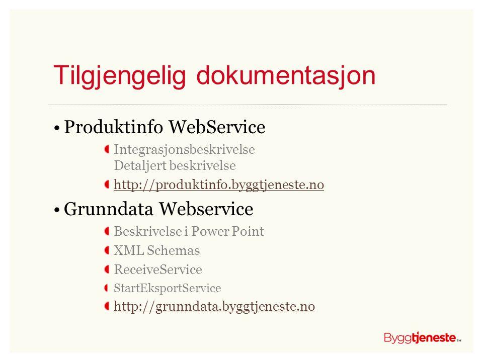 Tilgjengelig dokumentasjon •Produktinfo WebService Integrasjonsbeskrivelse Detaljert beskrivelse http://produktinfo.byggtjeneste.no •Grunndata Webserv